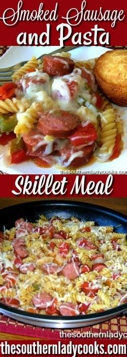 cheesy smoked sausage pasta skillet  southern lady cooks