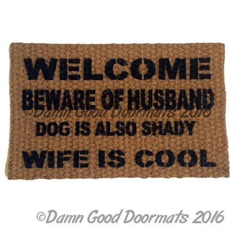 Cool Doormats by Welcome Beware Of Husband Is Cool Rude