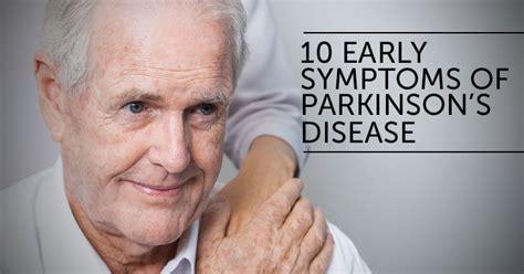 10 Early Symptoms Of Parkinson's Disease Mvrrh