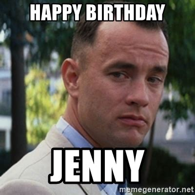 Happy Birthday Meme Generator - happy birthday jenny forrest gump meme generator