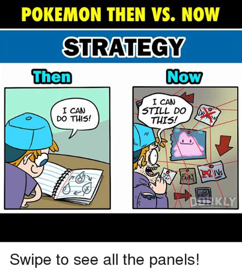 Memes Then Vs Memes Now - pokemon then vs now strategy now men i can still do i can do this this swipe to see all the