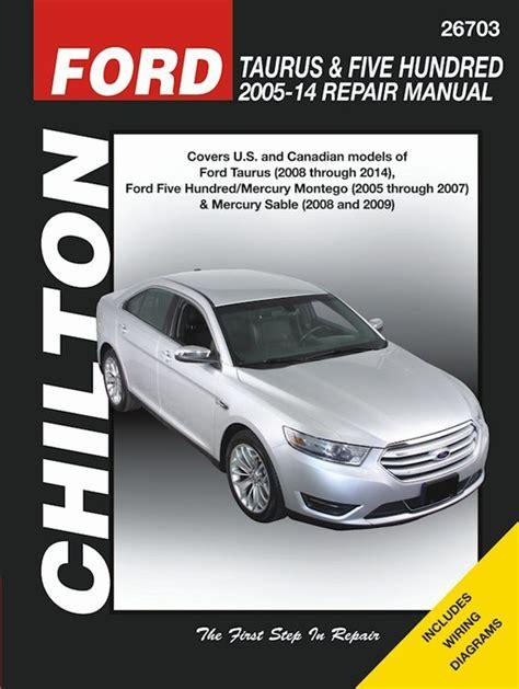 chilton car manuals free download 2007 mercury monterey lane departure warning ford taurus five hundred chilton repair manual 2005 2014