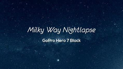 milky nightlapse gopro hero black night lapse photo