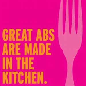 Abs Are Made in... Nice Abs Quotes
