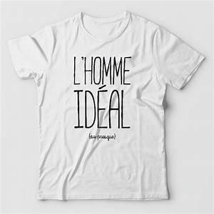 Tee Shirt Homme Humour : tee shirt humour le t shirt l 39 homme id al ou presque ~ Melissatoandfro.com Idées de Décoration