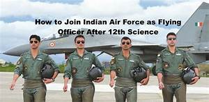 5 ways to join indian air force after 12th science - NCA ...