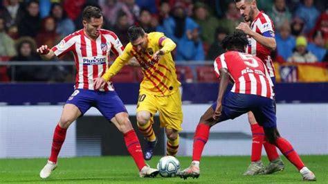 Barcelona vs Atletico Madrid Live Streaming La Liga in ...