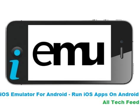 run ios apps on android ios emulator for android run ios apps on android