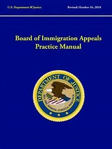 Board Of Immigration Appeals Practice Manual  Revised