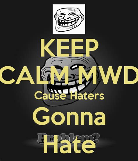 Haters Keep Hating Quotes
