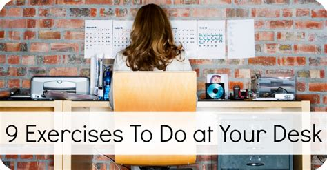 workout at your desk 9 exercises to do at your desk