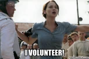 I Volunteer As Tribute Meme - i volunteer