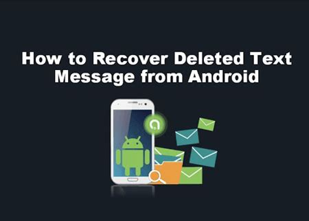 recover deleted text messages  android devices