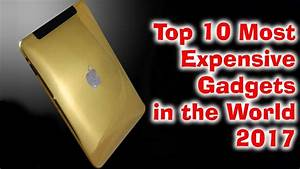 Top 10 Most expensive Gadgets in the World 2017 | Top 10 ...