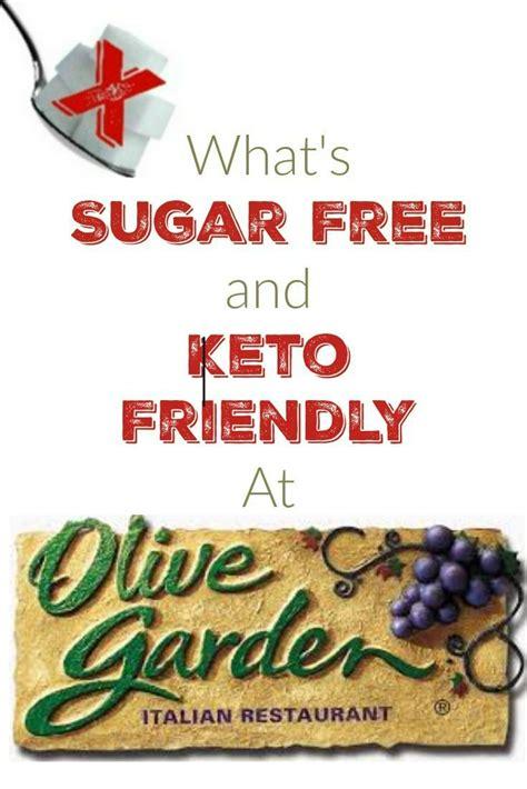 sugar   keto friendly  olive garden