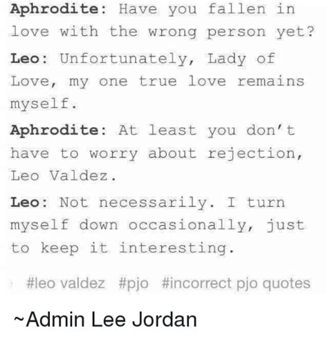 leo valdez quotes aphrodite incorrect lee pjo memes jordan admin wrong don turn down