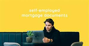 the documents needed for a self employed mortgage gigly With no document loans self employed