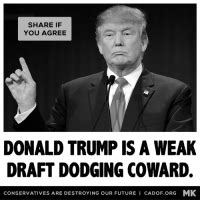SHARE IF YOU AGREE DONALD TRUMP IS a WEAK DRAFT DODGING ...