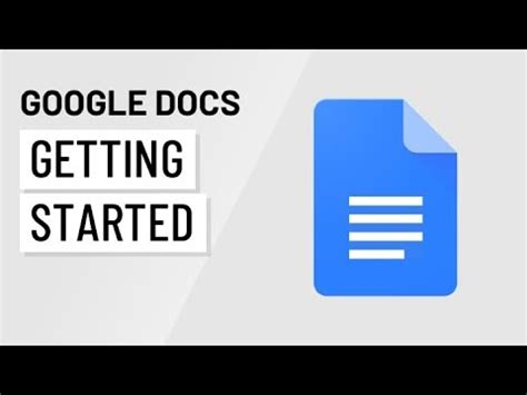 google docs getting started youtube