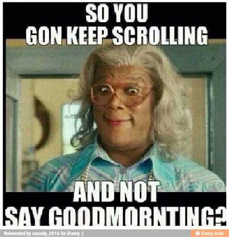 Madea Meme - 20 madea memes that are just plain funny sayingimages com