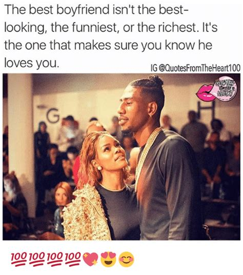Best Boyfriend Meme - the best boyfriend isn t the best looking the funniest or the richest it s the one that makes