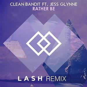 Clean Bandit - Rather Be (Lash Remix) by Lash | Free ...