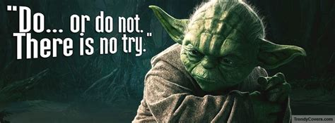 yoda quote facebook cover trendycoverscom