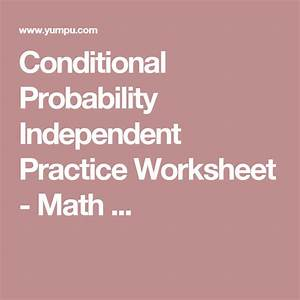 Conditional Probability Worksheet