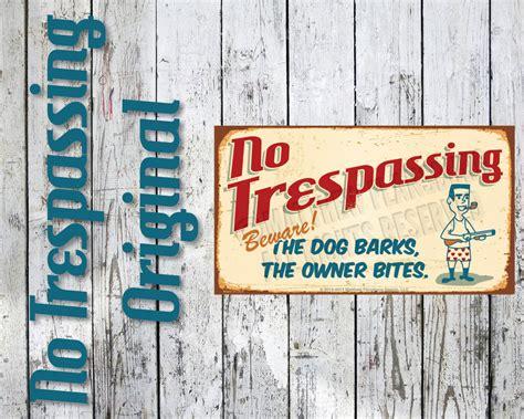 Original Design Funny No Trespassing Sign Antique Faux