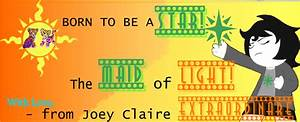 BORN TO BE A STAR — JOEY CLAIRE….. THE MAID OF LIGHT