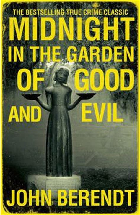 midnight in the garden of and evil book midnight in the garden of and evil berendt