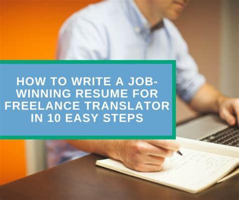 how to write a winning resume for freelance translator