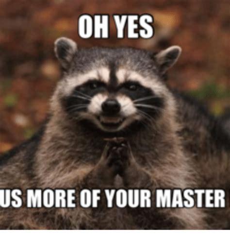 Meme Master - 25 best memes about yes master meme yes master memes