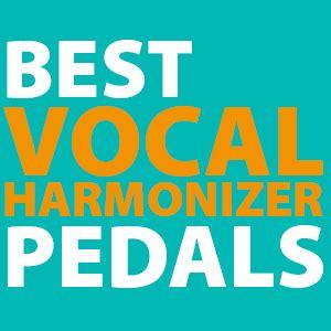 Best Vocal Harmonizer Pedal by Best Vocal Harmonizer Pedals 2019 Voice Effect Pedal