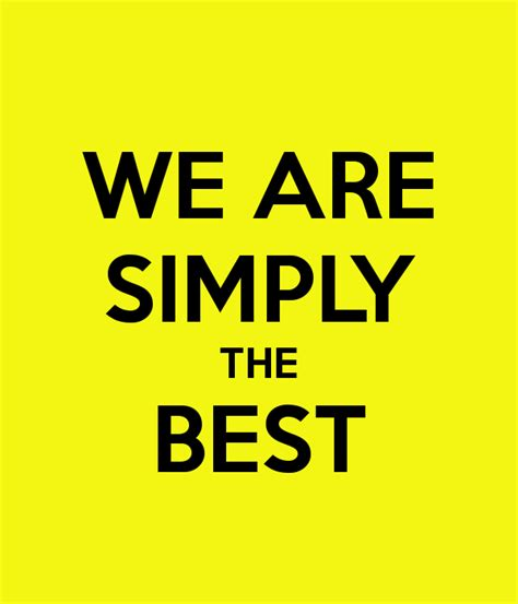 We Are Simply The Best Poster  Ultrapro Team  Keep Calm