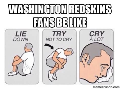 Washington Redskins Memes - washington redskins memes redskins fans be like quotes pinterest fans washington and