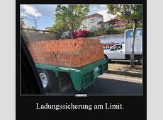 Ladungssicherung am Limit Lustige Bilder, Sprüche