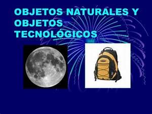 Objetos Naturales y Objetos Tecnológicos