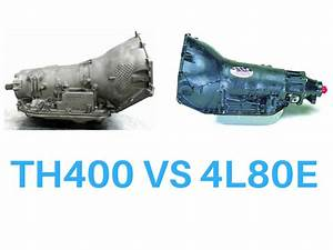 Th400 Vs 4l80e Differences