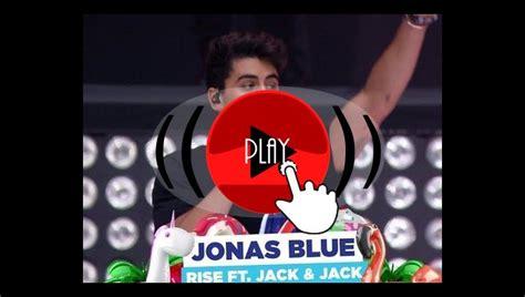 Música Jonas Blue Rise Ft Jack & Jack