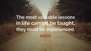 """Liam Payne Quote: """"The most valuable lessons in life ..."""