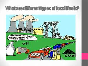 Fossil Fuels. - ppt video online download