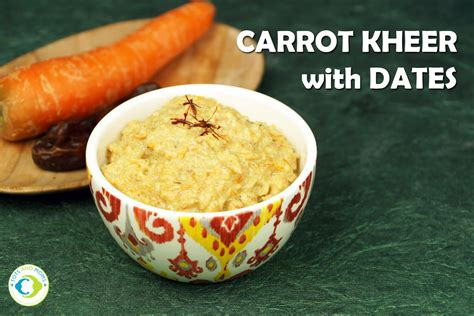 Carrot Kheer With Dates For Babies Toddlers Kids