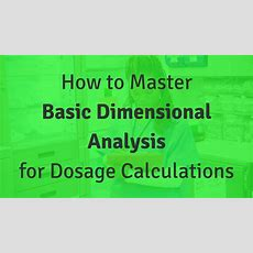 How To Master Basic Dimensional Analysis For Dosage Calculations  Nursing School Of Success