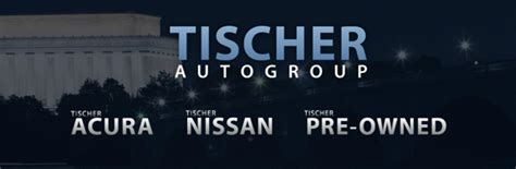 tischer acura nissan one destination for new used and