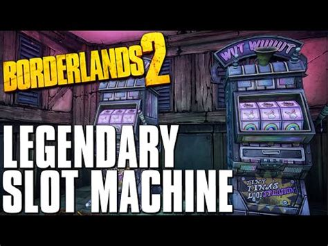 Borderlands 2 Legendary Weapon Drop From The Slot Machine