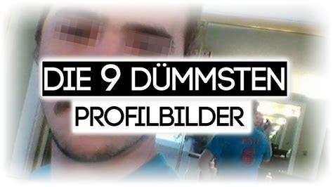 die  duemmsten profilbilder youtube