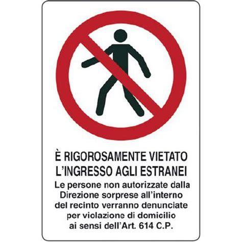 Cartello Vietato L Ingresso by Cartello Di Divieto 232 Rigorosamente Vietato L Ingresso