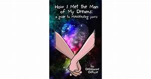 How I Met The Man Of My Dreams  A Guide To Manifesting