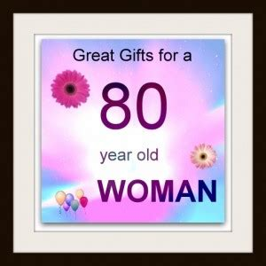 a good gift for an 80 year old woman